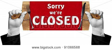Sorry We Are Closed -  Sign With Hands Of Waiter