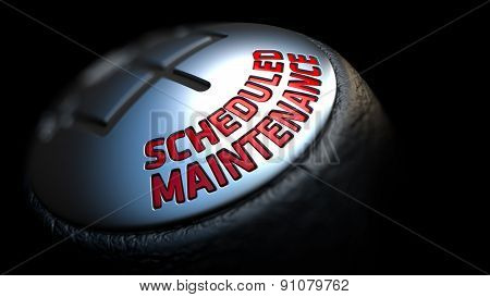 Scheduled Maintenance on Black Gear Shifter.