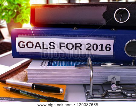 Goals for 2016 on Blue Ring Binder. Blurred, Toned Image.