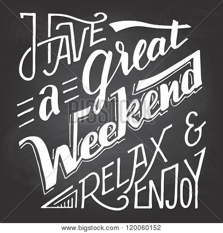 Have A Great Weekend Relax And Enjoy Chalkboard