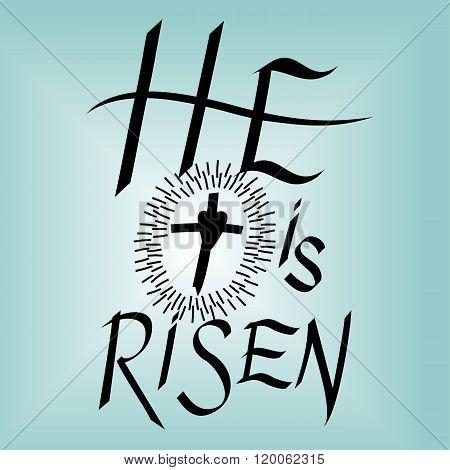 Lettering Bible He is risen near the cross