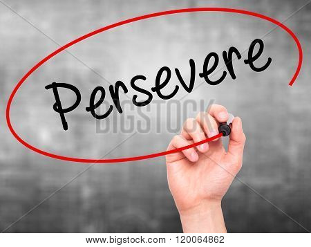 Man Hand Writing Persevere With Black Marker On Visual Screen.