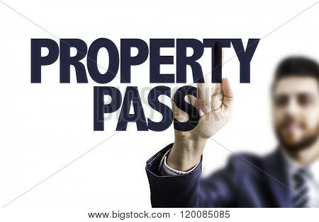 Business man pointing the text: Property Pass
