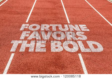 Fortune Favors The Bold written on running track