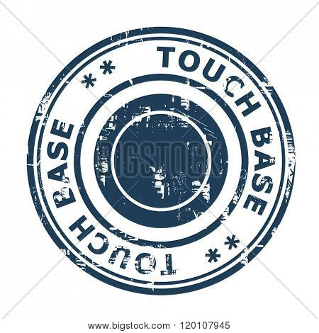 Touch base business concept rubber stamp isolated on a white background.