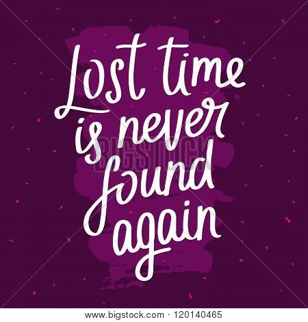 Quote Lost Time Is Never Found Again