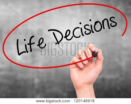 Man Hand Writing Life Decisions With Black Marker On Visual Screen.