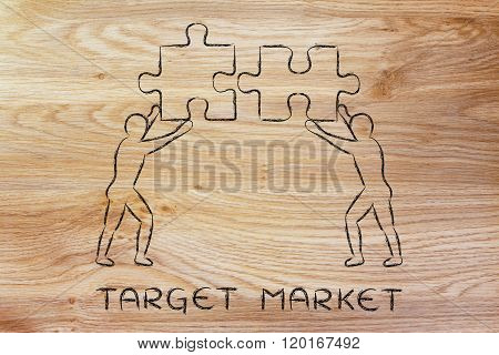 People With Matching Pieces Of Puzzle, Target Market
