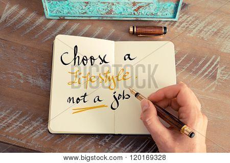 Handwritten Text Choose A Lifestyle, Not A Job