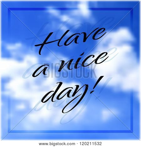 Have A Nice Day. Wishing Card With Typography