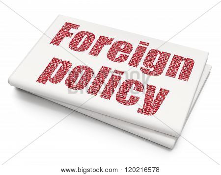 Political concept: Foreign Policy on Blank Newspaper background