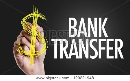 Hand writing the text: Bank Transfer