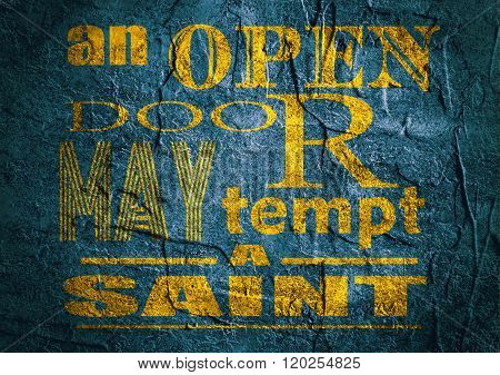 Motivation quote. An open door may tempt a saint.