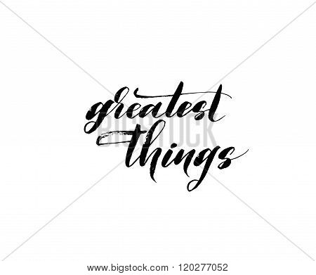Greatest Things Phrase.