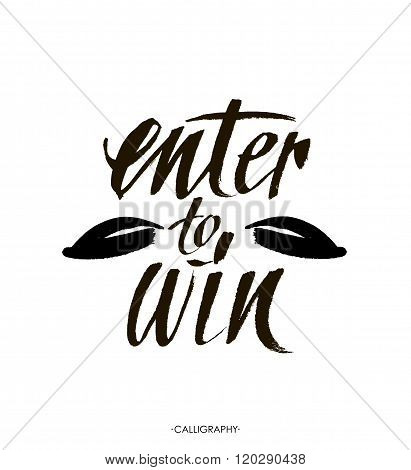 Enter To Win. Giveaway Banner For Social Media Contests And Promotions. Vector Brush Hand Lettering