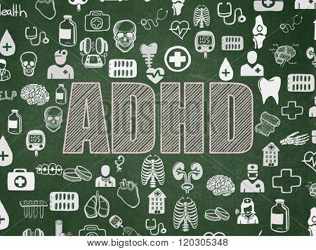 Medicine concept: ADHD on School Board background
