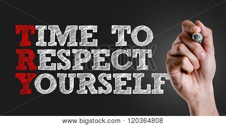 Hand writing the text: Time to Respect Yourself