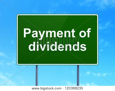 Money concept: Payment Of Dividends on road sign background