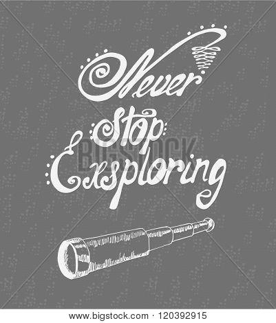 Never Stop Exploring - Perfect Design Element