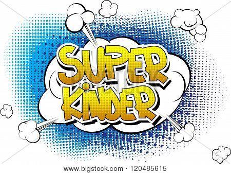 Super Kinder - Comic Book Style Word.