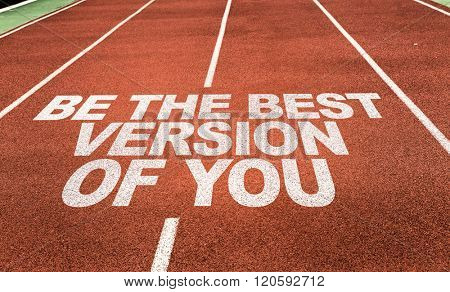 Be The Best Version of You written on running track