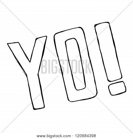 Hand drawn Yo text isolated. Vector doodle element