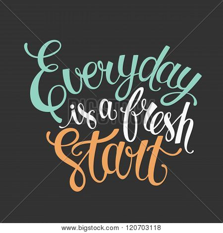 Everyday is a fresh start  letter poster.