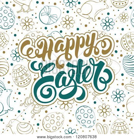 Happy Easter Calligraphic Lettering on Doodle Golden and Blue Background with different Easter Symbols : Painted Eggs, Chick, Bunny, Flowers. Easter Greeting Card Design. Vector illustration.