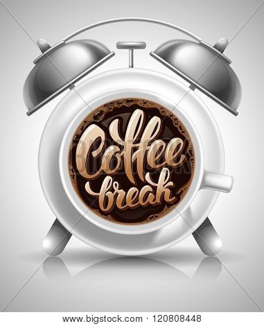 Coffee Cup with Fresh Hot Coffee in the Dial of Alarm Clock. Calligraphy Lettering Inscription Coffee Break. Coffee Time Concept. Vector Illustration.