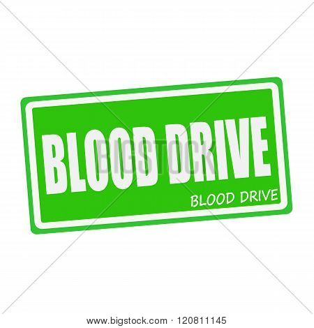 BLOOD DRIVE white stamp text on green