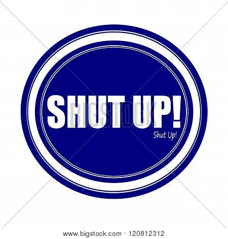 SHUT UP! white stamp text on blue