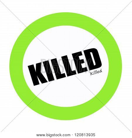 an images of KILLED black stamp text on green
