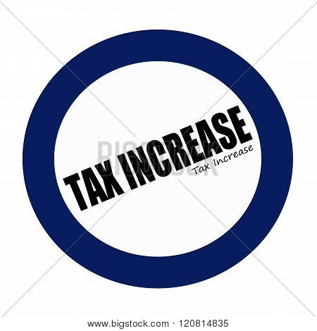 TAX INCREASE black stamp text on blueblack