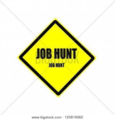 Job hunt Black stamp text on yellow background