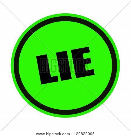 an images of LIE black stamp text on green