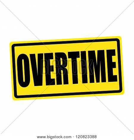 an images of Overtime black stamp text on yellow