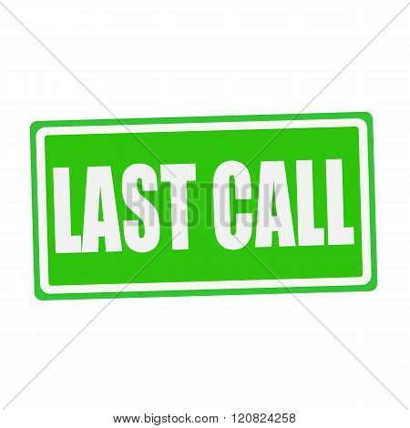 LAST CALL white stamp text on green