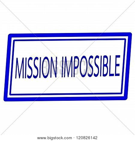 Mission impossible blue stamp text on white
