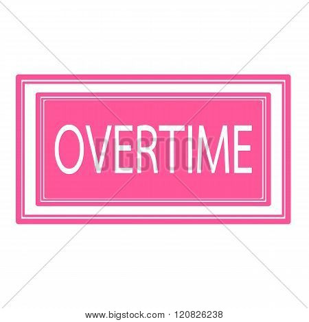 an images of Overtime white stamp text on pink