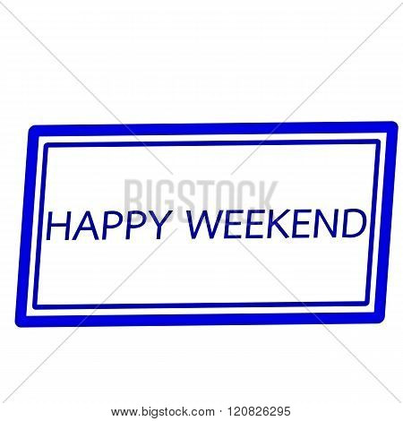 Happy weekend blue stamp text on white