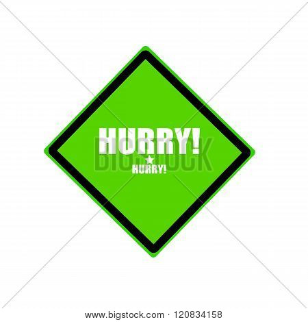 Hurry White Stamp Text On Green Background