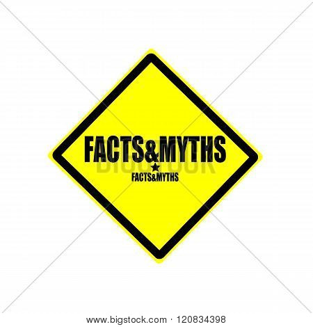 Facts And Myths Black Stamp Text On Yellow Background