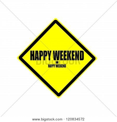 Happy Weekend Black Stamp Text On Yellow Background