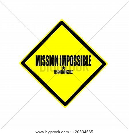 Mission Impossible Black Stamp Text On Yellow Background