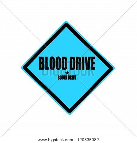 Blood Drive Black Stamp Text On Blue Background