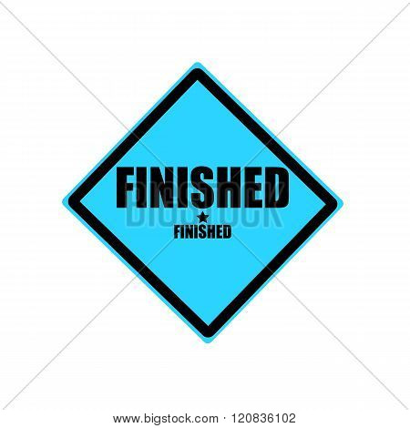 Finish Black Stamp Text On Blue Background