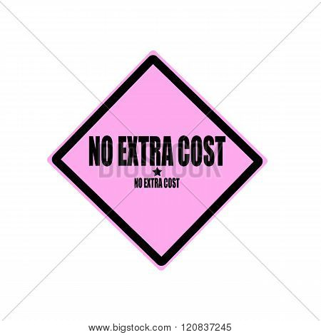 No Extra Cost Black Stamp Text On Pink Background