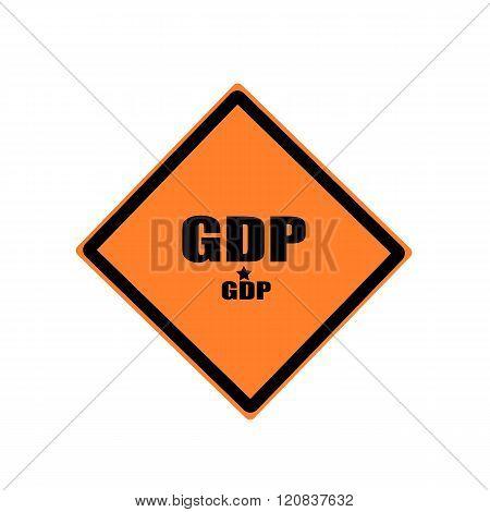 Gdp  Black Stamp Text On Orange Background