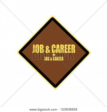 Job And Career Yellow Stamp Text On Brown Background