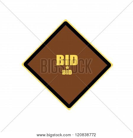 Bid Yellow Stamp Text On Brown Background
